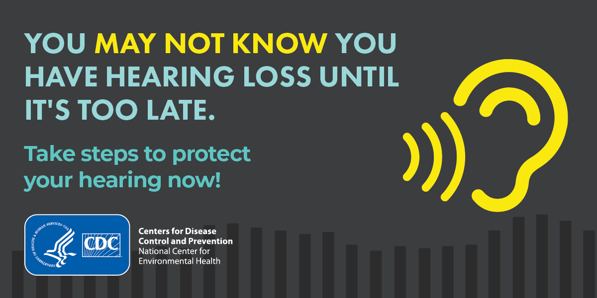 Take steps to protect your hearing now!