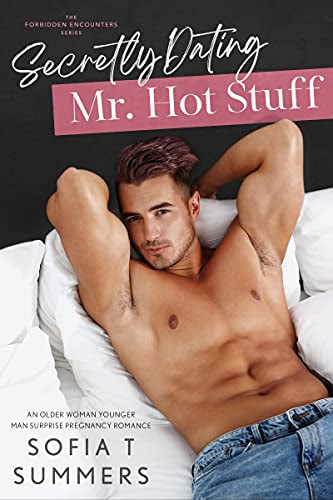 Cover for 'Secretly Dating Mr. Hot Stuff (Forbidden Encounters Book 1)'