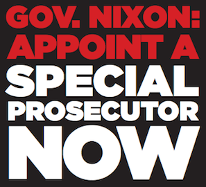 Governor Nixon appoint a special prosecutor now