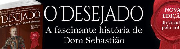 O Desejado - A fascinante história de Dom Sebastião