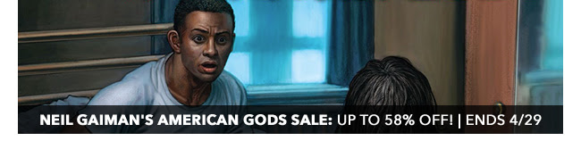 Dark Horse Neil Gaiman's American Gods Sale: up to 58% off! | Ends 4/29