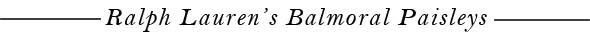 Ralph Lauren Balmoral Paisleys Fabric Collection