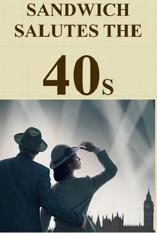 Sandwich Salutes the 40s