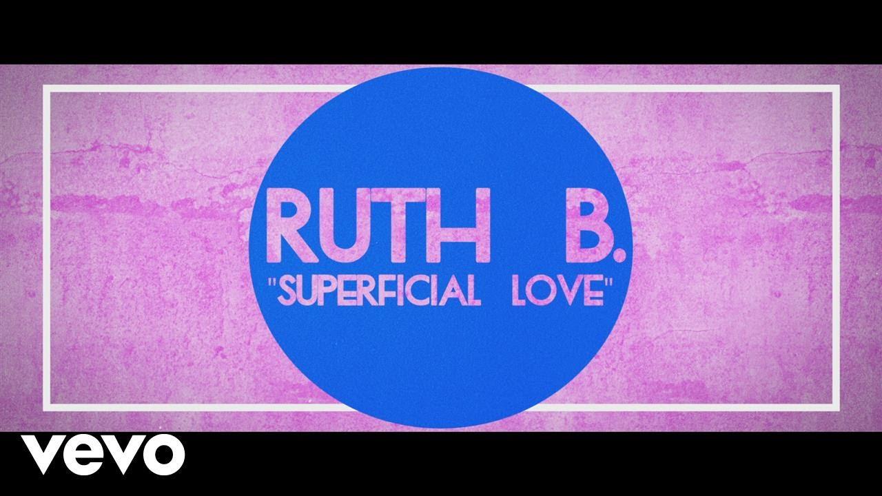 Ruth B. - Superficial Love (Lyric)