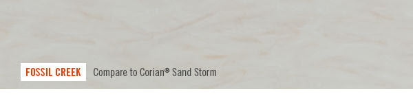 FOSSIL CREEK. Compare to Corian® Sand Storm