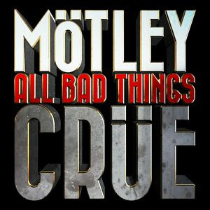 Mötley Crüe All Bad Things