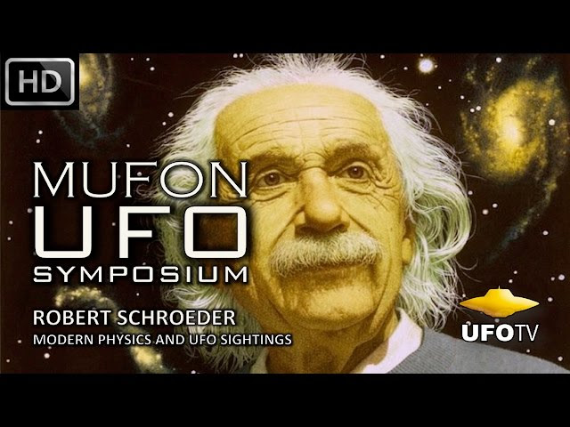 UFOTV Presents - MODERN PHYSICS AND UFO SIGHTINGS – MUFON UFO SYMPOSIUM – Robert Schroeder  Sddefault