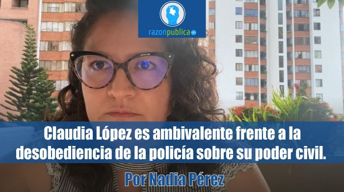 Portada-Claudia-Lopez-es-ambivalente-frente-a-la-desobediencia-de-la-policia-sobre-su-poder-civil