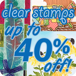 Get up to 40% off Clear Stamps!