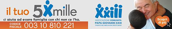 Nella tua dichiarazione dei redditi destina il 5Xmille alla Comunita Papa Giovanni XXIII indicando il nostro codice fiscale 00310810221