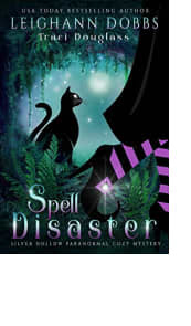 Spell Disaster by Leighann Dobbs and Traci Douglass