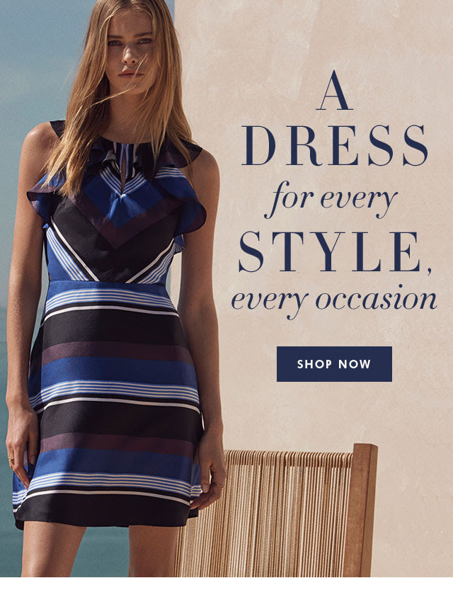 A DRESS for every STYLE every occasion | SHOP NOW
