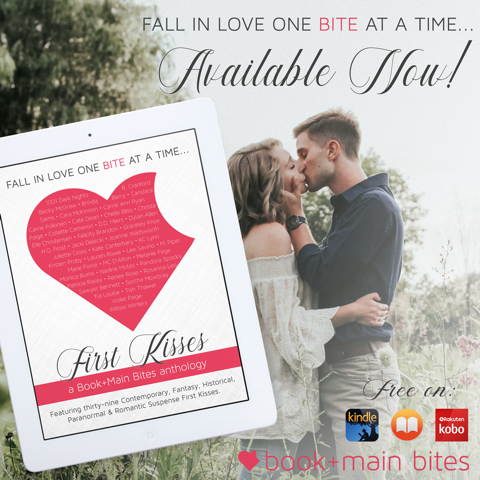 First Kisses - the Book + Main bites anthology featuring 39 contemporary, fantasy, historical, paranormal & romantic suspense first kisses! (for free!)