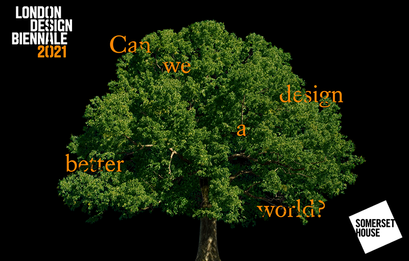 London Design Biennale 2021 campaign artwork, showing a tree against a black background. Placed randomly on the branches of the tree are the words Csn we design a better world?