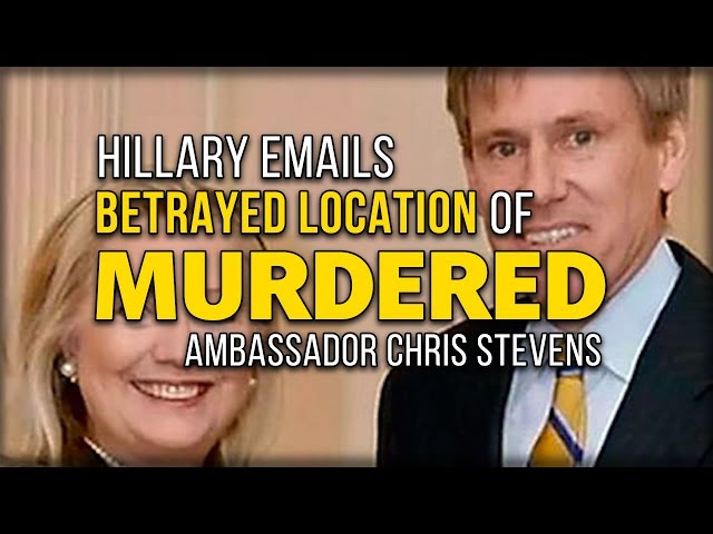 HILLARY EMAILS BETRAYED LOCATION OF MURDERED AMBASSADOR CHRIS STEVENS  Sddefault