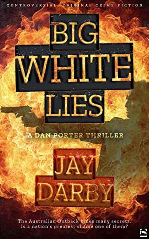 BIG WHITE LIES by JAY DARBY