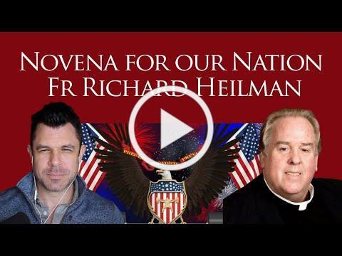 Novena for our Nation with Fr Richard Heilman