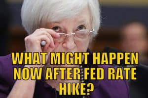 What Might Happen Now After Fed Rate Hike