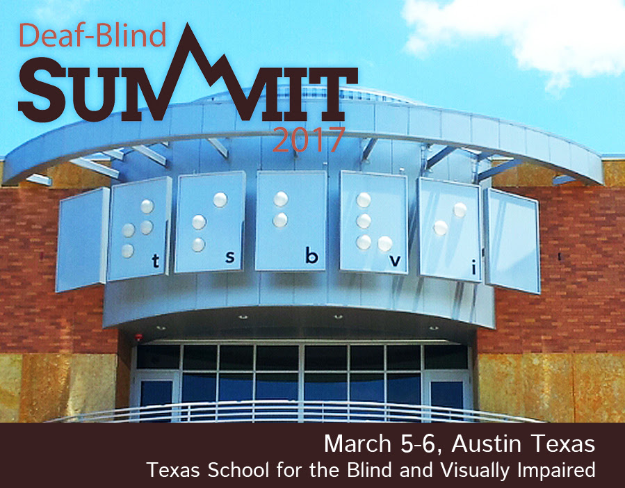Image of TSBVI main building. Includes text: Deaf-Blind Summit 2017, March 5-6, Austin Texas, Texas School for the Blind and Visually Impaired