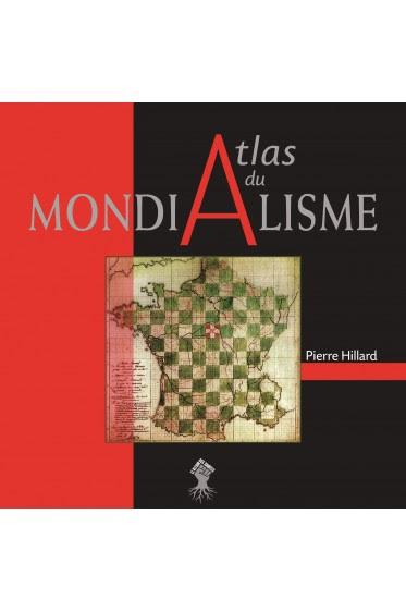 Atlas du Mondialisme, l'indispensable album de Pierre Hillard