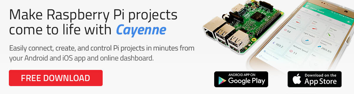 Make your Raspberry Pi Projects Come to Life With Cayenne - Create Pi Projects in minutes from your Android or iOS app
