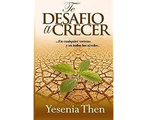 Te Desafío a Crecer: En cualquier terreno y en todos niveles (Volume 1) (Spanish Edition)