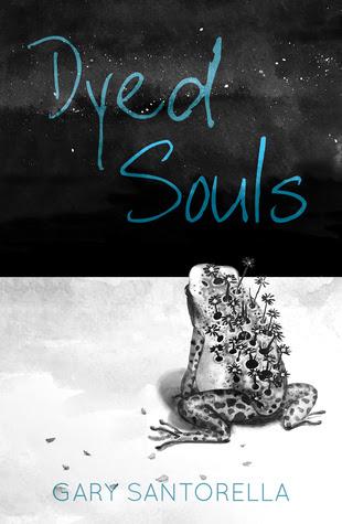 Dyed Souls by Gary Santorella