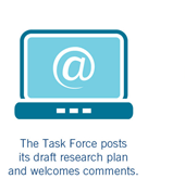 the task force posts its draft research plan and welcomes comments