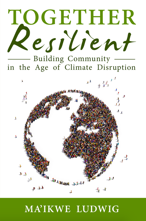 Together Resilient: Building Community in the Age of Climate Disruption