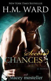 Second chances by h m ward and stacey mosteller