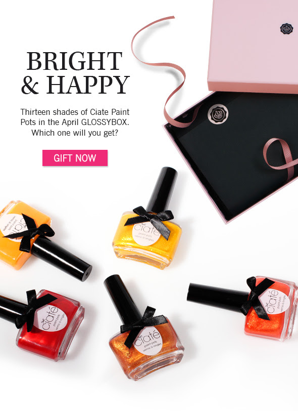 Bright & Happy   Thirteen shades of Ciate Paint Pots in the April GLOSSYBOX. Which one will you get?  >> GIFT NOW