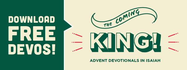 Download Free Devos: The Coming King! Advent Devotionals in Isaiah