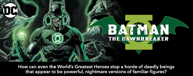 Batman: The Dawnbreaker (2017-) #1 How can even the World's Greatest Heroes stop a horde of deadly beings that appear to be powerful, nightmare versions of familiar figures?