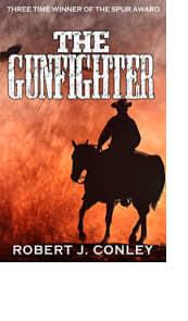 The Gunfighter by Robert J. Conley