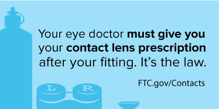 Consumer tip: Your eye doctor must give you your contact lens prescription after your fitting. It's the law. See ftc.gov/contacts