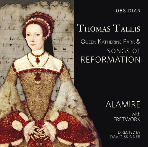Thomas Tallis: Queen Katherine Parr & Songs of Reformation