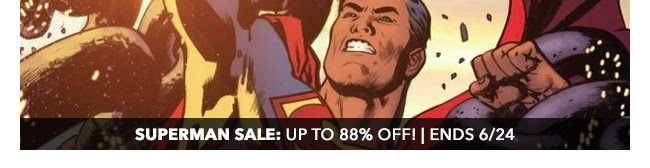 DC Superman Sale: up to 88% off! | Ends 6/24