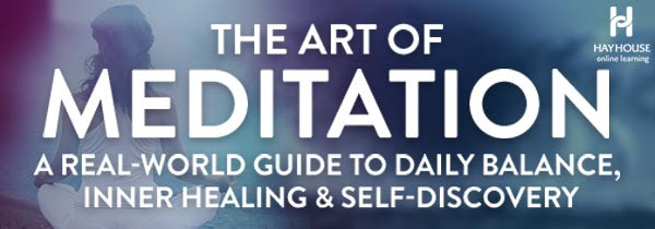 The Art of Meditation - A Real-World Guide to Daily Balance, Inner Healing and Self-Discovery
