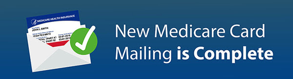 Graphic showing illustration of new Medicare card with text that reads New Medicare Card mailing is complete