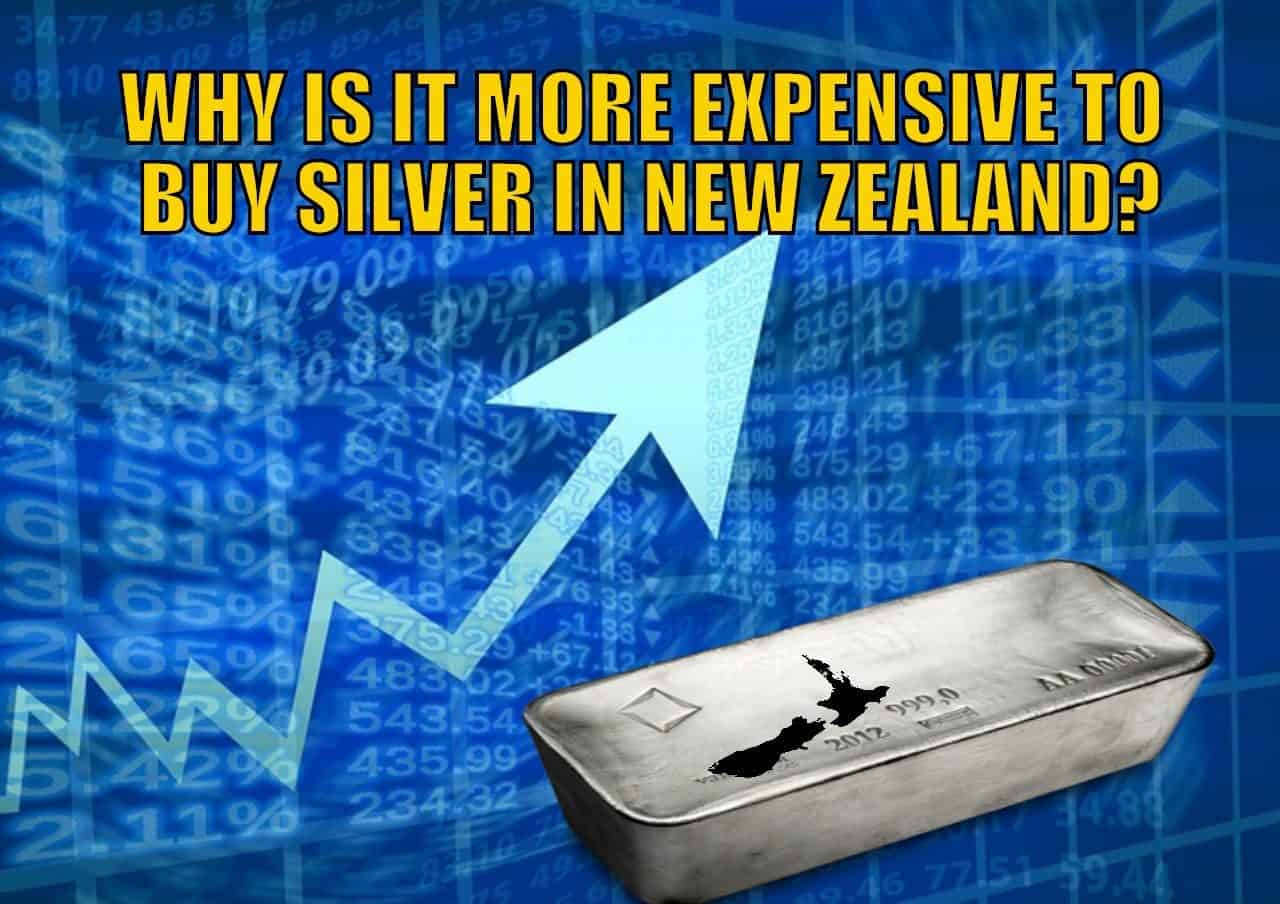 Why is it More Expensive to Buy Silver in New Zealand?