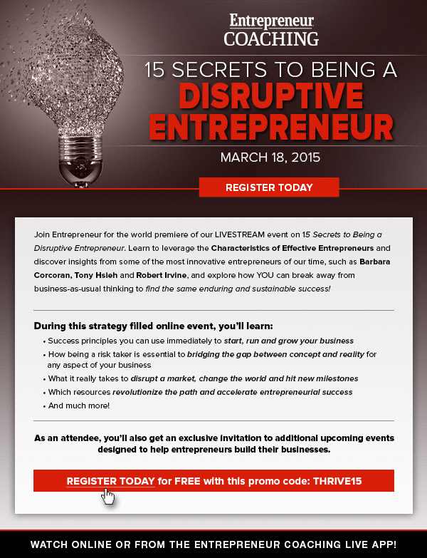 Join us for the World Premiere event of, 15 Secrets to Being a Disruptive Entrepreneur. Use Promo Code: THRIVE15 to get FREE access!
