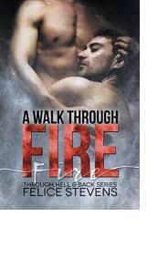 A Walk Through Fire