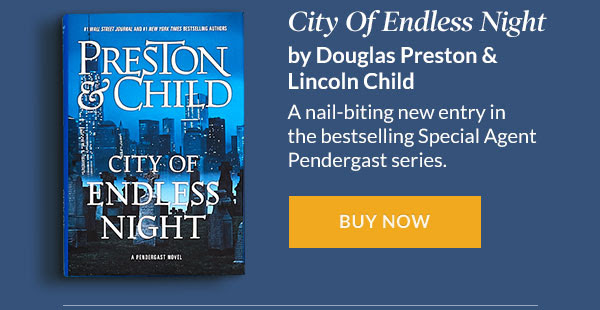 'City of Endless Night' by Douglas Preston & Lincoln Child. A nail-biting new entry in the bestselling Special Agent Pendergast series.   BUY NOW