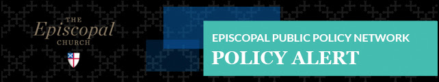 Episcopal Public Policy   Network: Policy Alert
