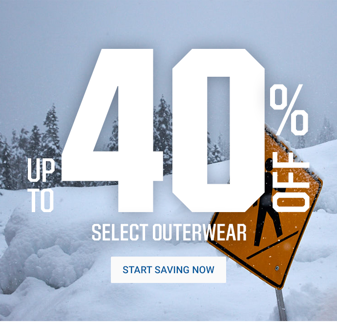 UP TO 40% OFF SELECT OUTERWEAR | START SAVING NOW