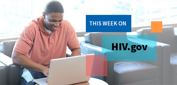 this week on HIV.gov