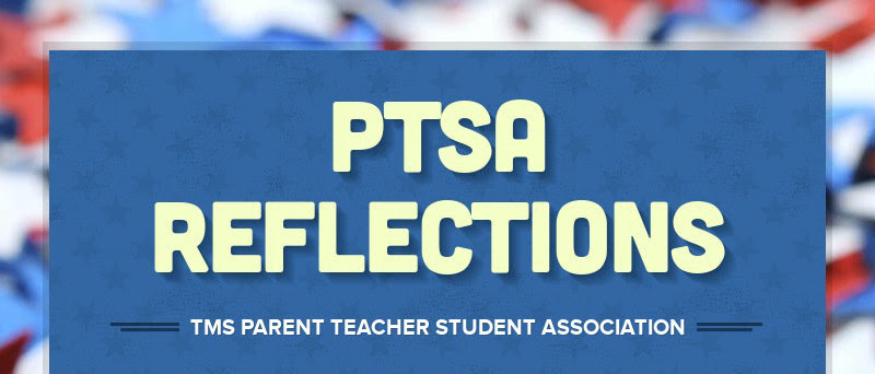 PTSA REFLECTIONSTMS PARENT TEACHER STUDENT ASSOCIATION