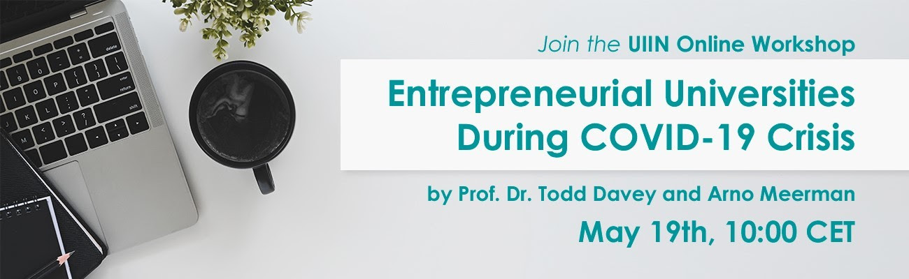 Join the UIIN Online Workshop: Entrepreneurial Universities During COVID-19 Crisis