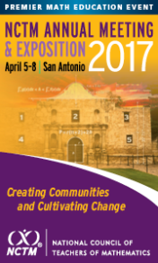 2017 NCTM Annual Meeting and Exposition. April 5-8. San Antonio, TX