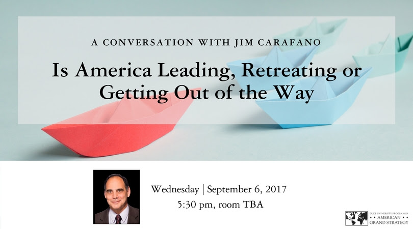 Is America Leading, Retreating or Getting Out of the Way? A Conversation with Jim Carafano @ TBA | Durham | North Carolina | United States